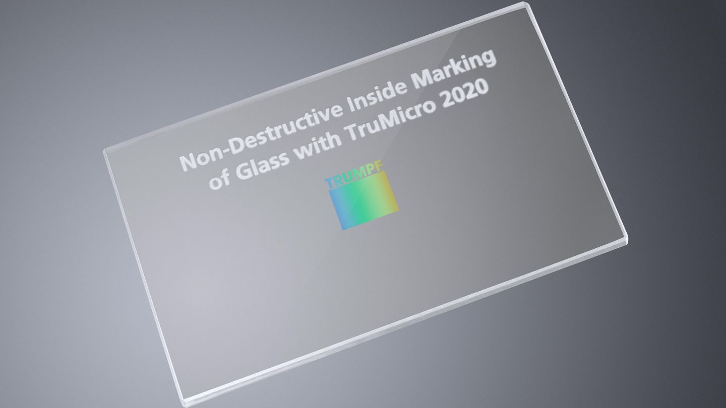 Interior glass marking with the TruMicro Series 2000